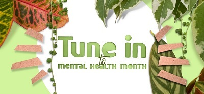 Tune In Mental Health Month Green, brown and white background